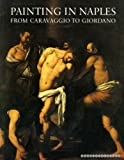 Painting in Naples, 1606-1705: From Caravaggio to Giordano