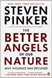 The Better Angels of Our Nature: Why Violence Has Declined (0143122010) by Pinker, Steven