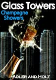 img - for Glass Towers, Champagne Showers (Glass Towers Trilogy) book / textbook / text book