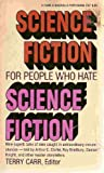 Science Fiction for People Who Hate Science Fiction (0308900804) by Carr, Terry