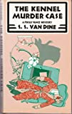 The Kennel Murder Case: A Philo Vance Mystery (0684182483) by S. S. Van Dine
