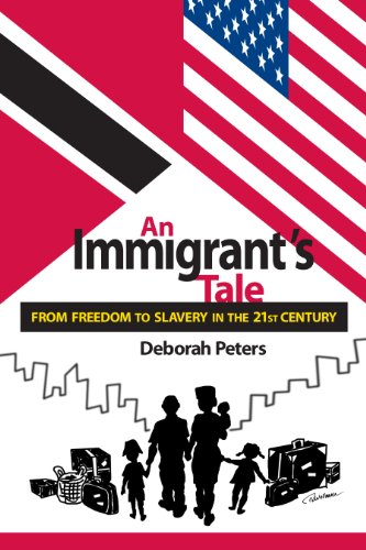 Book: An Immigrant's Tale - From Freedom to Slavery in the 21st. Century by Deborah Peters