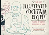 img - for The Best Illustrated Cocktail Recipes: Created by Artists from Around the World (Volume 1) book / textbook / text book