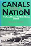 img - for Canals for a Nation: The Canal Era in the United States 1790-1860 book / textbook / text book