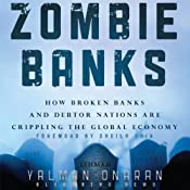 Zombie Banks: How Broken Banks and Debtor Nations Are Crippling the Global Economy | [Yalman Onaran]