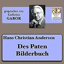 Des Paten Bilderbuch Hörbuch von Hans Christian Andersen Gesprochen von: Karlheinz Gabor