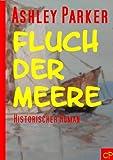 Fluch der Meere (Historischer Roman) GÜNSTIG