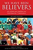 img - for We Have Been Believers: An African American Systematic Theology book / textbook / text book