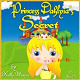 Princess Dahlyias Secret: (Childrens EBook) Beautifully illustrated Rhyming Picture Book (Beginner Readers ages 2-6)