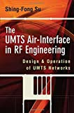 img - for The UMTS Air-Interface in RF Engineering: Design and Operation of UMTS Networks by Shing-Fong Su (2007-04-13) book / textbook / text book