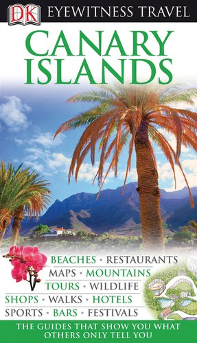 Canary Islands (Dk Eyewitness Travel Guides)