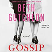 Gossip: A Novel | [Beth Gutcheon]