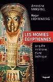Les momies égyptiennes: La quête millénaire d'une technique (Divers Histoire)
