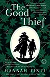 [The Good Thief] (By: Hannah Tinti) [published: August, 2009]