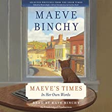 Maeve's Times: In Her Own Words (       UNABRIDGED) by Maeve Binchy Narrated by Kate Binchy