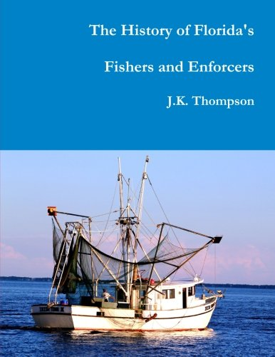 The History of Florida's Fishers and Enforcers