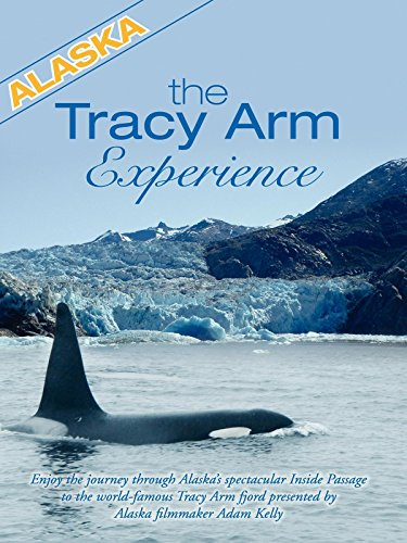 Alaska Video Documentary - The Tracy Arm Experience Movie - Musical Journey Film for Kids and Adults