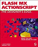Flash MX ActionScript: The Designer's Edge (0782141218) by J. Scott Hamlin