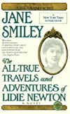 The All-True Travels and Adventures of Lidie Newton: A Novel (Ballantine Reader&#39;s Circle)