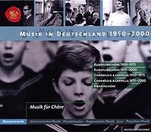 Musik in Deutschland 1950-2000/B 16 Chöre