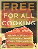 img - for Free for All Cooking: 150 Easy Gluten-Free, Allergy-Friendly Recipes the Whole Family Can Enjoy book / textbook / text book