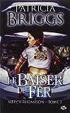 MERCY THOMPSON T.03 : LE BAISER DU FER