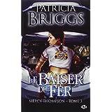 Mercy Thompson, tome 3 : Le Baiser du ferpar Patricia Briggs