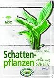 Schattenpflanzen für naturnahe Gärten (Garten kurz & gut)
