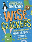 img - for Wise Crackers: Riddles and Jokes About Numbers, Names, Letters, and Silly Words (Michael Dahl Presents Super Funny Joke Books) book / textbook / text book