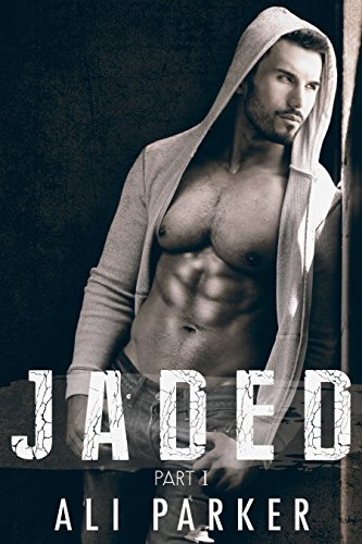 Jaded, Part I: (A second chance romance serial)