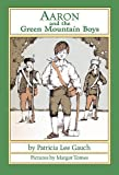 img - for Aaron and the Green Mountain Boys book / textbook / text book