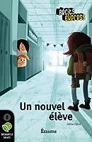 Un nouvel �l�ve: une histoire pour les enfants de 10 � 13 ans (R�cits Express t. 21)