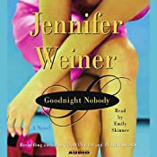 Goodnight Nobody: A Novel | [Jennifer Weiner]