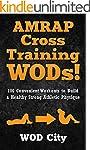 WODs: AMRAP Cross Training WODs! 100...