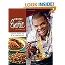 Everyday Exotic: The Cookbook