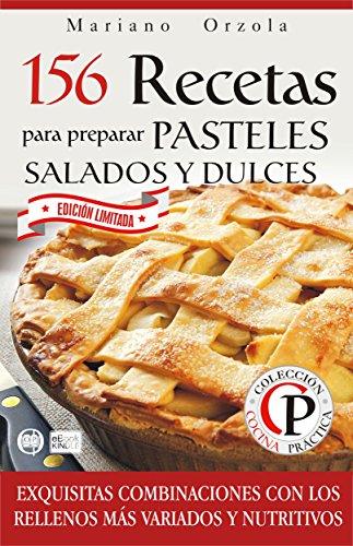 156-recetas-para-preparar-pasteles-salados-y-dulces-exquisitas-combinaciones-con-los-rellenos-mas-va