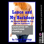 Lance and My Backdoor: My Husband Watched My First Anal Sex Experience!: An Explicit Tale of Cuckoldry | Connie Hastings