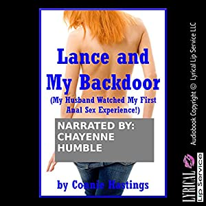 Lance and My Backdoor: My Husband Watched My First Anal Sex Experience! Audiobook