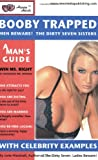 Booby Trapped: Men Beware! The Dirty Seven Sisters: A Dating Guide for the 21st Century
