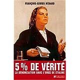 Cinq pour cent de v�rit� : D�nonciationspar Fran�ois-Xavier N�rard