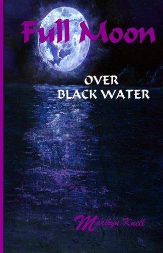 Full Moon over Black Water [knell, marilyn] (Tapa Blanda)
