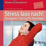 Stress lass nach. Autogenes Training für Einsteiger | Dr. med. Dipl.-Psych. Claus Derra