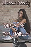 img - for Because I'm Brown (Throw Away Teen) (Volume 3) book / textbook / text book