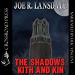 The Shadows, Kith and Kin | Joe R. Lansdale