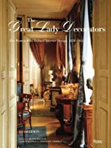 Free The Great Lady Decorators: The Women Who Defined Interior Design, 1870-1955 Ebooks & PDF Download