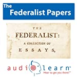 The Federalist Papers AudioLearn: US History Study Guides |  AudioLearn History Team
