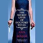 The Secret Lives of Doctors' Wives | Ann Major