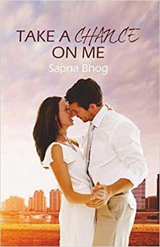 Take a Chance on Me SAPNA BHOG Free PDF Download, Read Ebook Online
