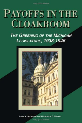 Payoffs in the Cloakroom The Greening of the Michigan Legislature 1938-1946087013406X
