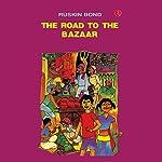 The Road to the Bazaar | Ruskin Bond